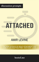 Attached The New Science Of Adult Attachment And How It Can Help Youfind And Keep Love Discussion Prompts