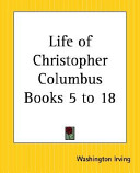Life of Christopher Columbus Books 5 to 18