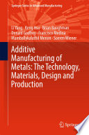 Additive Manufacturing of Metals  The Technology  Materials  Design and Production