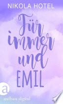 F  r immer und Emil