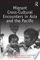Migrant Cross Cultural Encounters in Asia and the Pacific