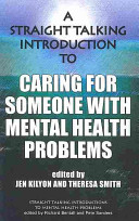 A Straight Talking Introduction to Caring for Someone with Mental Health Problems