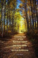 Coming Out of the Spiritual Closet   One Girl s Guide to Spiritual Awakening