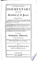A Perpetual Commentary on the Revelation of St  John     With a preliminary discourse  concerning the certainty of the principles upon which the Revelation of St  John is to be understood  By Charles Daubuz   With the text in Greek and English