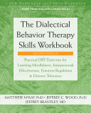 The Dialectical Behavior Therapy Skills Workbook Book