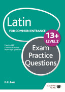 Latin for Common Entrance 13  Exam Practice Questions Level 2