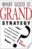 What Good Is Grand Strategy