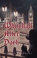 Whitehall After Dark : centres around him and is...