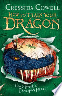 How to Train Your Dragon  How to Break a Dragon s Heart
