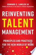 Reinventing Talent Management : comprehensive and integrated set of...
