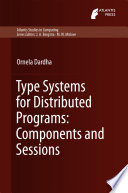 Type Systems for Distributed Programs  Components and Sessions