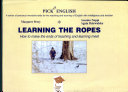 Learning the Ropes. How to make the ends of teaching and learning meet