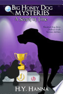 A Secret in Time (Big Honey Dog Mysteries #2) - a mystery adventure for children ages 8 to 12 The Great Dane Arrives At A Dog