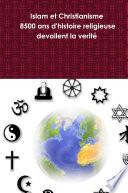 illustration Islam et Christianisme (8500 ans d'histoire religieuse devoilent la verité)