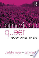 American Queer  Now and Then