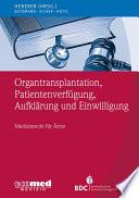 Organtransplantation, Patientenverfügung, Aufklärung und Einwilligung