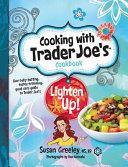 Cooking with Trader Joe s Cookbook  Lighten Up