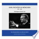 Karl Richter in München (1951 - 1981) - Zeitzeugen erinnern sich