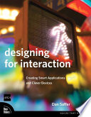 Designing for Interaction Creating Smart Applications and Clever Devices