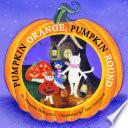 Pumpkin Orange, Pumpkin Round What Could Be Better Than An