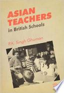 Asian Teachers in British Schools