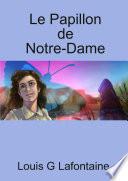 Le Papillon de Notre Dame