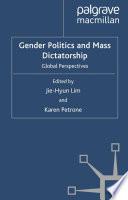 Gender Politics and Mass Dictatorship