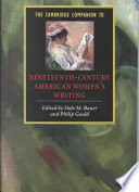 The Cambridge Companion to Nineteenth Century American Women s Writing