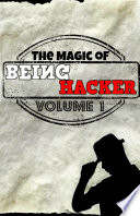 The Magic Of Being Hacker
