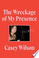 Book The Wreckage of My Presence