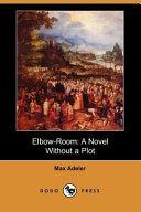 download ebook elbow-room: a novel without a plot pdf epub