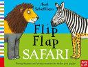 Axel Scheffler s Flip Flap Safari