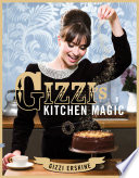 Gizzi s Kitchen Magic
