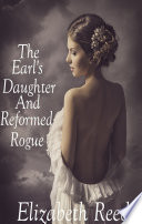 The Earl   s Daughter and the Reformed Rogue