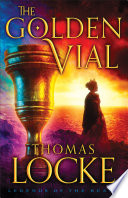 The Golden Vial  Legends of the Realm Book  3  Book PDF