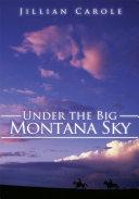Under the Big Montana Sky