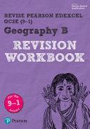 Revise Edexcel GCSE 2016 Geography B Revision Workbook