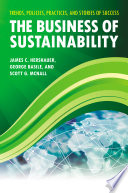 The Business of Sustainability  Trends  Policies  Practices  and Stories of Success  3 volumes