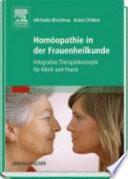 Homöopathie in der Frauenheilkunde ; integrative Therapiekonzepte für Klinik und Praxis
