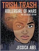 Trish Trash: Rollergirl of Mars Omnibus