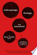 Anthropology  Ecology  and Anarchism