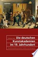 Die deutschen Kunstakademien im 19. Jahrhundert