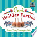 Cool Holiday Parties  Perfect Party Planning for Kids