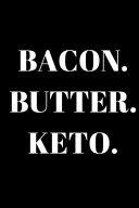 Bacon Butter Keto Keto Journal