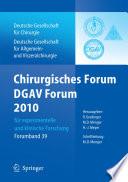 Chirurgisches Forum und DGAV Forum 2010 f  r experimentelle und klinische Forschung