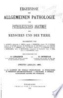 Ergebnisse der allgemeinen Pathologie und pathologischen Anatomie des Menschen und der Tierre