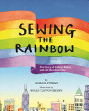 The Story of Gilbert Baker and the Rainbow Flag Book PDF