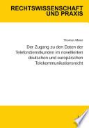 Der Zugang zu den Daten der Telefondienstkunden im novellierten deutschen und europ  ischen Telekommunikationsrecht