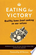 Eating For Victory As A Time When The Nation Was
