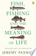 Fish  Fishing and the Meaning of Life